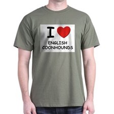 I love ENGLISH COONHOUNDS T-Shirt