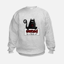 owned by a black cat Sweatshirt