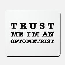 Trust Me I'm an Optometrist Mousepad