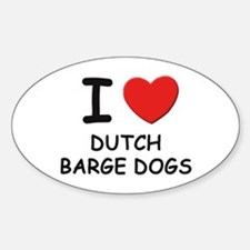 I love DUTCH BARGE DOGS Oval Decal