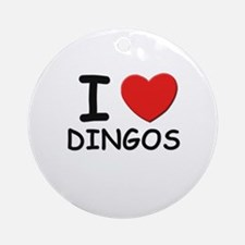 I love DINGOS Ornament (Round)
