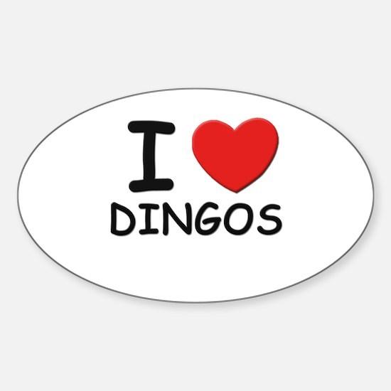 I love DINGOS Oval Decal