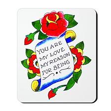 My Love My Reason Mousepad