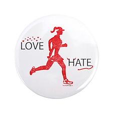 "Women's Love Hate Running 3.5"" Button"