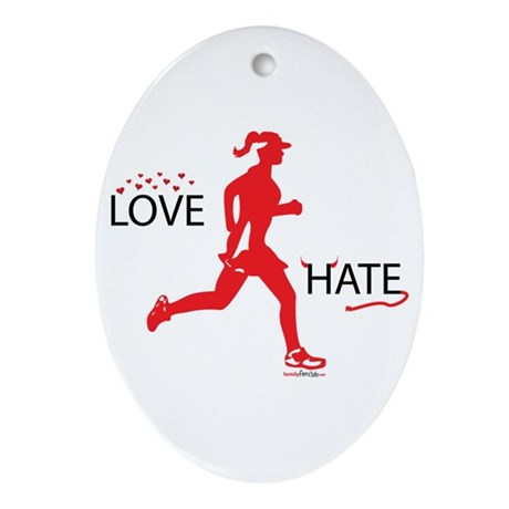 Ladies Love Hate Running Oval Ornament