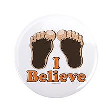 "I Believe Bigfoot 3.5"" Button"