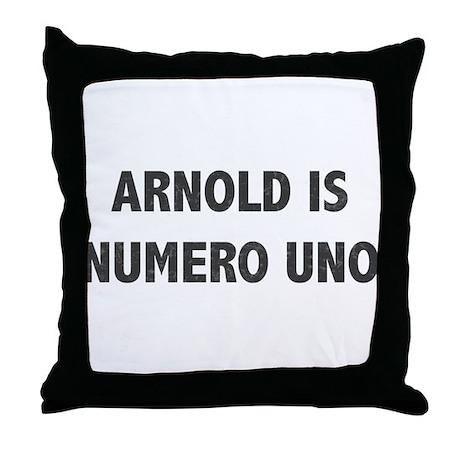 ARNOLD IS NUMERO UNO Throw Pillow