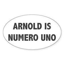 ARNOLD IS NUMERO UNO Oval Decal