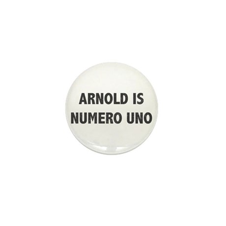 ARNOLD IS NUMERO UNO Mini Button