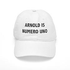 ARNOLD IS NUMERO UNO Baseball Cap