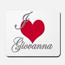 I love (heart) Giovanna Mousepad