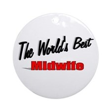 """""""The World's Best Midwife"""" Ornament (Round)"""