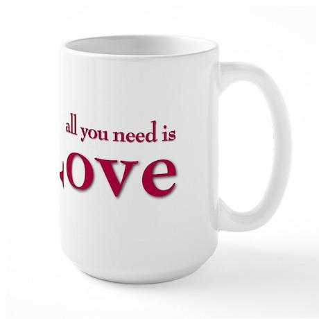 all you need is Large Mug