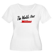 """""""The World's Best Miller"""" T-Shirt"""
