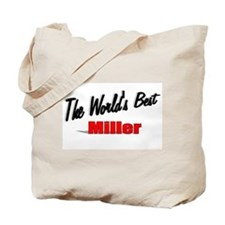 """The World's Best Miller"" Tote Bag"
