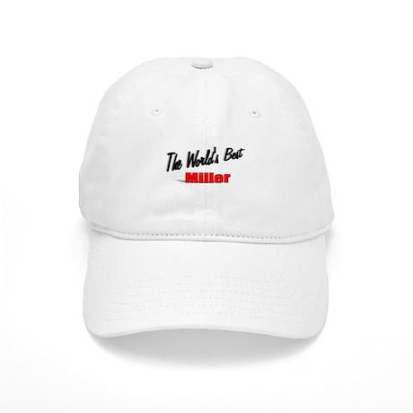 """The World's Best Miller"" Cap"