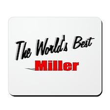 """The World's Best Miller"" Mousepad"