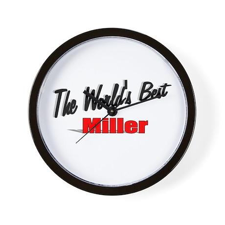 """""""The World's Best Miller"""" Wall Clock"""