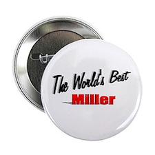 """The World's Best Miller"" 2.25"" Button (100 pack)"