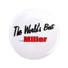 """The World's Best Miller"" 3.5"" Button (100 pack)"