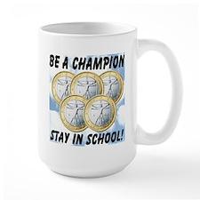 Be A Champion Stay In School Mug