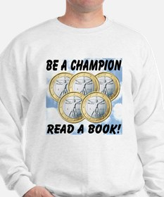 Be A Champion Read A Book Sweatshirt