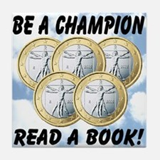 Be A Champion Read A Book Tile Coaster