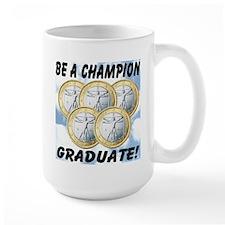 Be A Champion Graduate Mug