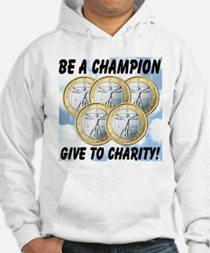 Be A Champion Give To Charity Hoodie