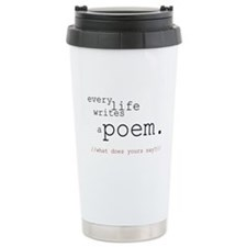 Every Life Writes a Poem Travel Mug