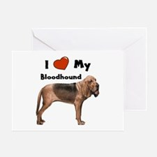 I Love My Bloodhound Greeting Card