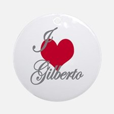 I love (heart) Gilberto Ornament (Round)