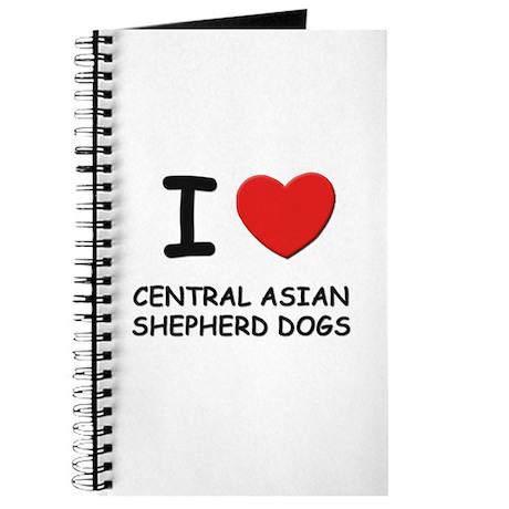 I love CENTRAL ASIAN SHEPHERD DOGS Journal