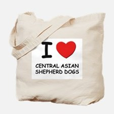 I love CENTRAL ASIAN SHEPHERD DOGS Tote Bag