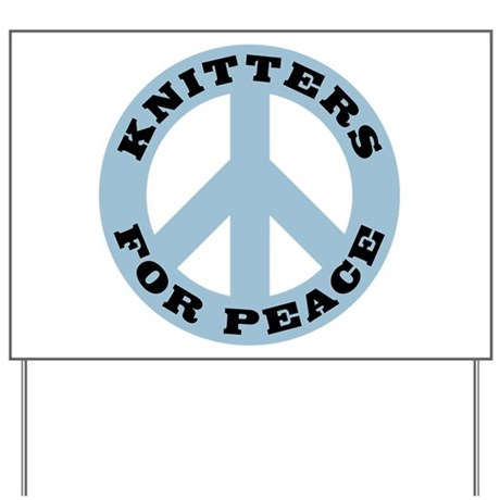 Knitters For Peace Yard Sign