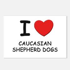 I love CAUCASIAN SHEPHERD DOGS Postcards (Package