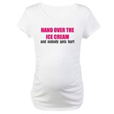 Hand over the ice cream Shirt