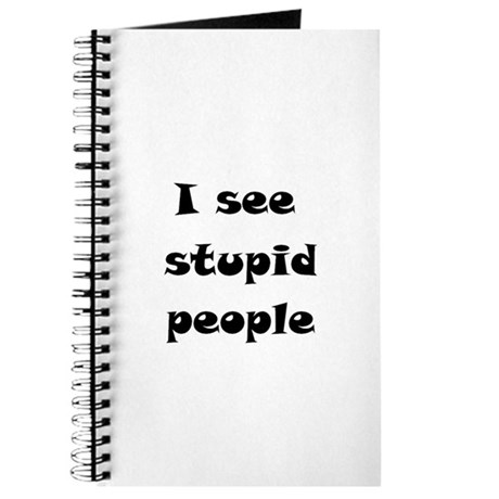 I Se Stupid People Journal