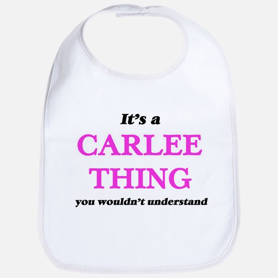 It's a Carlee thing, you wouldn't Baby Bib