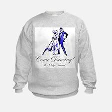 It's Only Natural Dance Sweatshirt