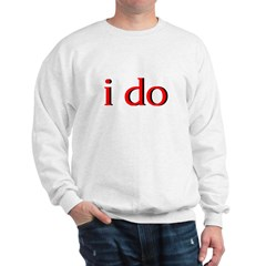 I Do Sweatshirt
