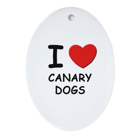 I love CANARY DOGS Oval Ornament