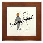 Leave Us Alone! Framed Tile