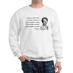 Eleanor Roosevelt 9 Sweatshirt