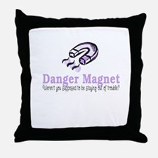 Danger Magnet Trouble Throw Pillow