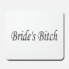 Bride's Bitch Mousepad