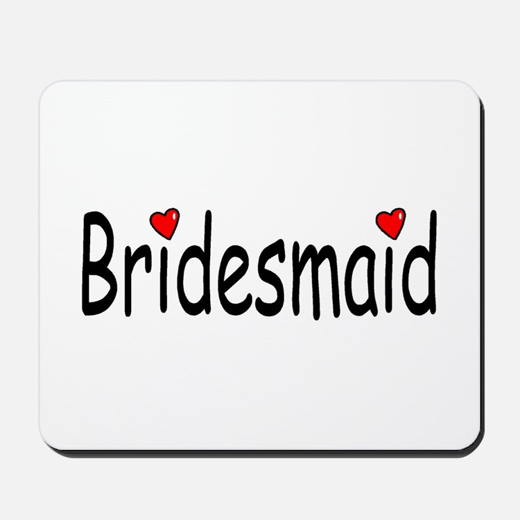 Bridesmaid (RD HRT) Mousepad