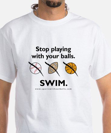 Stop playing with your balls. SWIM.