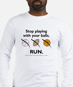 Stop playing with your balls.  RUN.