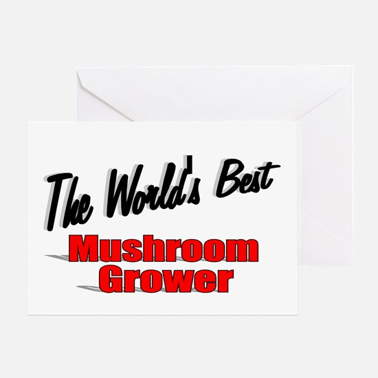 """The World's Best Mushroom Grower"" Greeting Card"